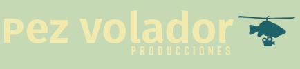 PEZ VOLADOR producciones
